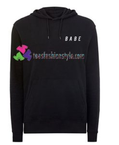 Babe Font Hoodie gift cool tee shirts cool tee shirts for guys