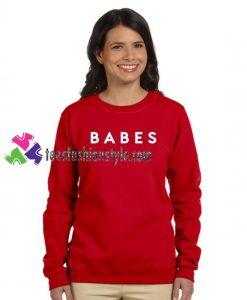 Babes Sweatshirt Gift sweater adult unisex cool tee shirts