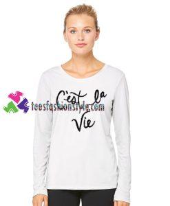 Cest La Vie Sweatshirt Gift sweater adult unisex cool tee shirts