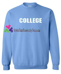 College Sweatshirt Gift sweater adult unisex cool tee shirts