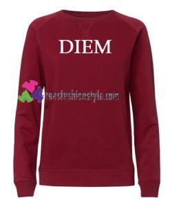 Diem Font Sweatshirt Gift sweater adult unisex cool tee shirts