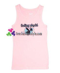 Feeling Playful Tank Top gift tanktop shirt unisex custom clothing Size S-3XL