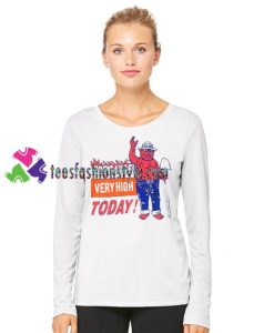 Fire danger very high today Sweatshirt Gift sweater adult unisex cool tee shirts