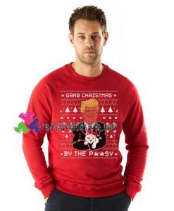 Grab Christmas By The Pussycat Funny Donald Trump Ugly Xmas Sweatshirt Gift sweater adult unisex cool tee shirts