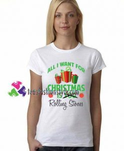All I Want For Christmas Is Rolling Stones Celebrity T Shirt gift tees unisex adult cool tee shirts