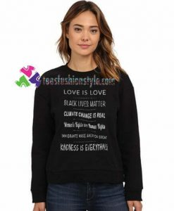 Anti Trump Sweatshirt, Liberal Sweatshirt, Love is Love, Black Lives Matter Sweatshirt Gift sweater adult unisex cool tee shirts