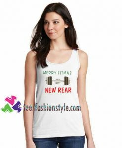 Merry Fitmas and A Happy New Rear Tanktop Christmas Tanktop gift tanktop shirt unisex custom clothing Size S-3XL