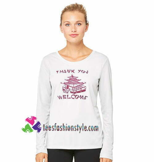 Thank you welcome Chic Fashion Sweatshirt Gift sweater adult unisex cool tee shirts