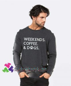 Weekends Coffee & Dogs, Dog Lover, Christmas Gift