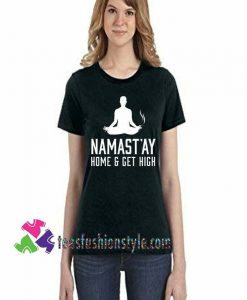 Yoga Namaste Pot Marijuana High, Inspiration Shirt, Summer