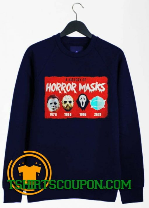 A history of horror masks Halloween Sweatshirt By Tshirtscoupon.com