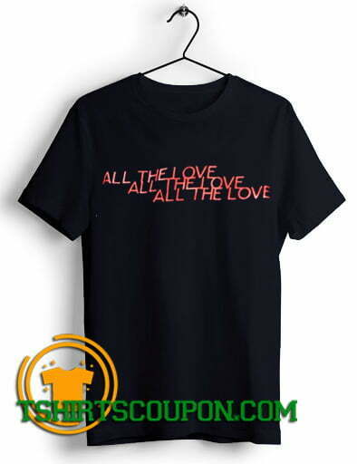 All the Love x3 Gift For Girl Friend Unisex