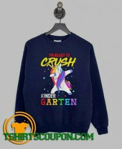 Dabbing Unicorn im ready to crush kindergarten Sweatshirt