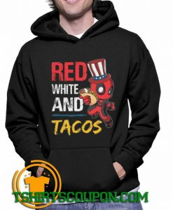 Deadpool Red White And Tacos Hoodie For Men and Women S-3XL