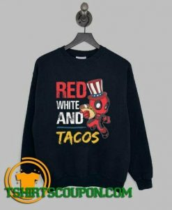 Deadpool Red White And Tacos Sweatshirt For Men and Women S-3XL