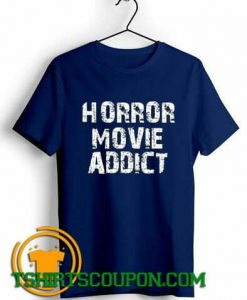 Horror Movie Addict Unique trends T-Shirt