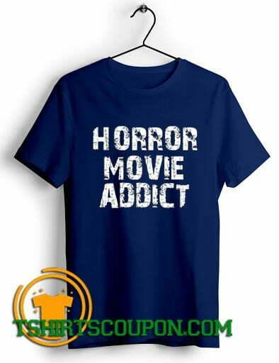 Horror Movie Addict Unique trends T-Shirt