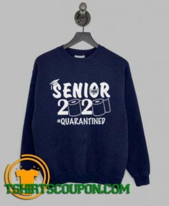 Senior 2020 shirt Senior Quarantined Sweatshirt By Tshirtscoupon.com