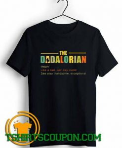 Check bow The Dadalorian Like A Dad Just Way Cooler shirts