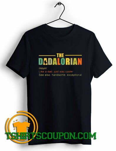 Check bow The Dadalorian Like A Dad Just Way Cooler shirts