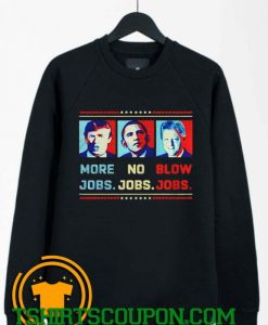 Donald Trump more jobs Sweatshirt