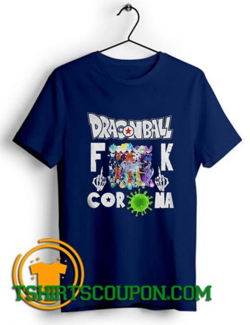 Dragon Ball Fuck Coronavirus water definition shirts