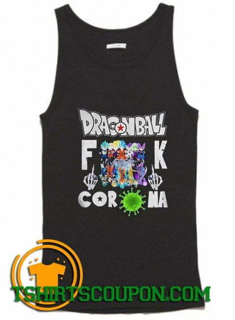 Dragon Ball Fuck Coronavirus water definition Tank Top