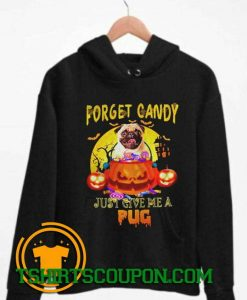 Forget candy halloween Hoodie