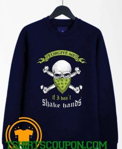I Don't Shake Hands Skull Graphic Sweatshirt By Tshirtscoupon.com