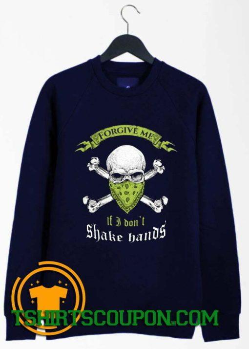 I Don't Shake Hands Skull Graphic Sweatshirt By Tshirtscoupon.com