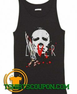 Michael Myers lover murr Tank Top By Tshirtscoupon.com