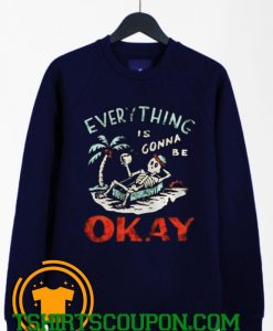 Skeleton on the beach everything is gonna be okay Sweatshirt