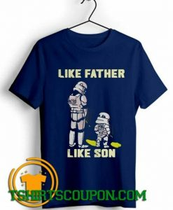 Stormtrooper Like Father Like Son Unique trends tees shirts
