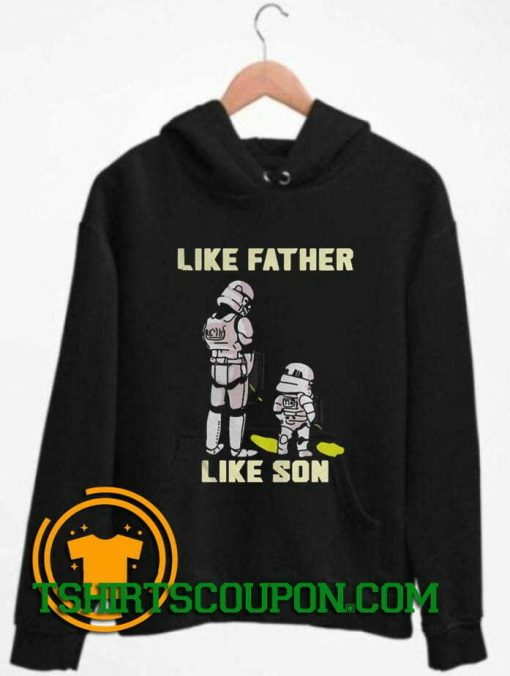 Stormtrooper Like Father Like Son Hoodie By Tshirtscoupon.com