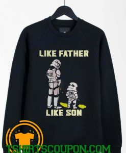 Stormtrooper Like Father Like Son Sweatshirt By Tshirtscoupon.com