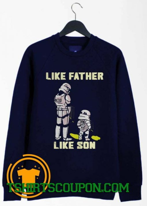 Stormtrooper Like Father Like Son Sweatshirt By Tshirtscoupon.com