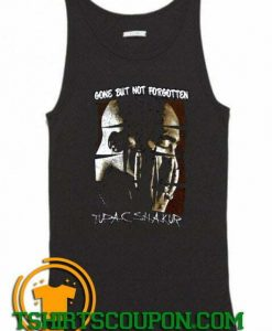 Tupac Gone But Not Forgotten Tank Top By Tshirtscoupon.com