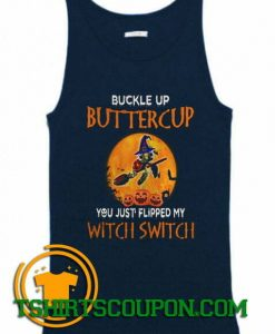 Turtle Buckle Up Buttercup You Just Flipped My Witch Switch Halloween Tank Top