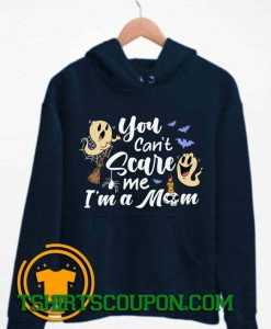 You Can't Scare Me I'm A Mom Hoodie By Tshirtscoupon.com