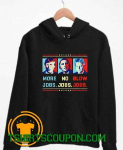 Donald Trump more jobs Hoodie