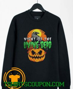 Night of the Living Dead Halloween pumpkin Sweatshirt