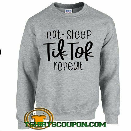 Eat Sleep Tik Tok Repeat sweatshirt